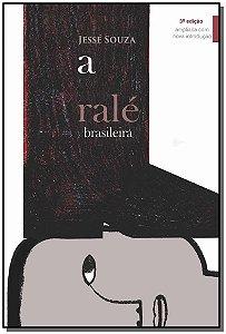 Ralé Brasileira, A - Quem é e Como Vive