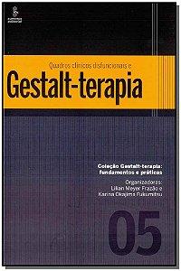 Quadros Clínicos Disfuncionais e Gestalt-terapia
