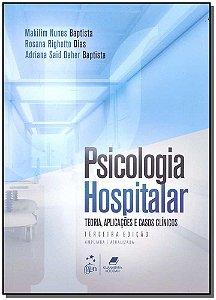 Psicologia Hospitalar- Teoria, Aplicações e Casos Clínicos - 03Ed/18