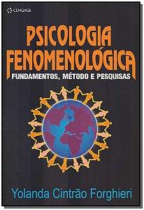 Psicologia Fenomenológica - Fundamentos, Métodos e Pesquisas
