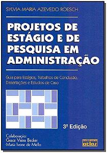 Projetos de Estágio e de Pesquisa em Administração - 03Ed/15