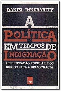 POLÍTICA EM TEMPOS DE INDIGNAÇÃO, A