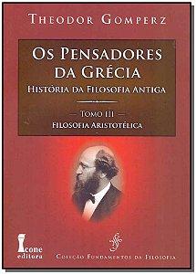 Pensadores da Grécia, Os - Tomo III