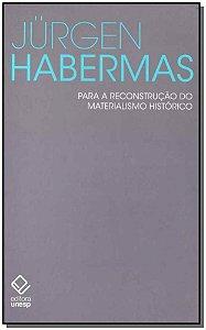 Para a reconstrução do materialismo histórico