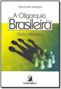 Oligarquia Brasileira, a - Visão Histórica