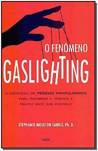 O Fenômeno Gaslighting