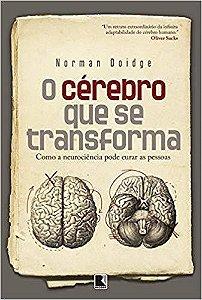 O Cérebro Que se Transforma - 10ED/18