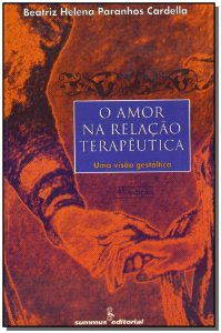 O Amor na Relação Terapêutica - 04Ed/94