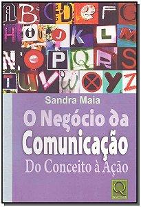 Negócio da Comunicação, O - do Conceito a Ação