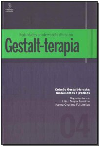 Modalidades de Intervenção Clínica em Gestalt-Terapia - 01Ed/16