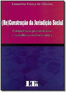 (Re)construcao Da Jurisdicao Social - 01Ed/14