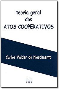 Teoria Geral dos Atos Cooperativos - 01 Ed. / 07