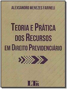 Teoria e Prática dos Recursos em Direito Previdenciário - 01Ed/18