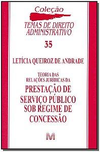 Teoria das Relações Jurídicas da Prestação de Serviço Público Sob Regime de Concessão