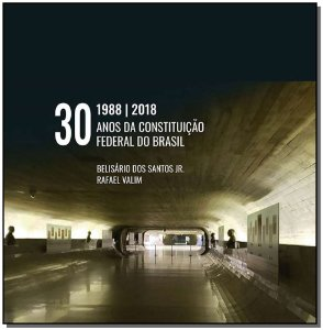 30 Anos da Constituição Federal do Brasil - 01Ed/18