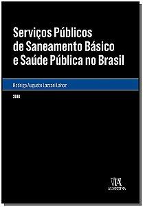 Servicos Públicos de Saneamento Básico e Saúde Pública no Brasil - 01Ed/16