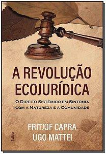 Revolução Ecojurídica, A - 01Ed/18