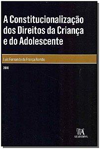 A Constitucionalização dos Direitos da Criança e do Adolescente - 01Ed/16