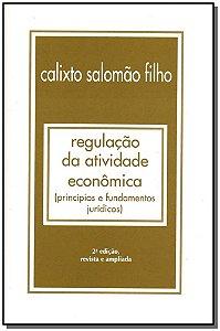Regulação da Atividade Econômica (Princípios e Fundamentos Jurídicos)