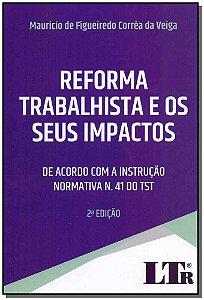 Reforma Trabalhista e os Seus Impactos - 02Ed/18