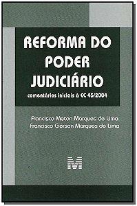 Reforma do Poder Judiciário (Comentários Iniciais à Ec 45/2004)