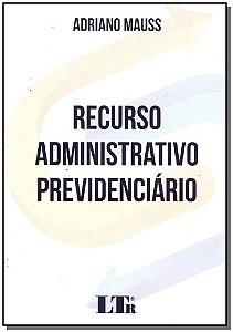 Recurso Administrativo Previdenciario - 01Ed/17
