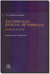 Recuperação Judicial de Empresas: Atuação do Juiz - 01Ed/18