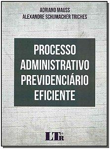 Processo Adm. Previdenciario Eficiente - 01Ed/17