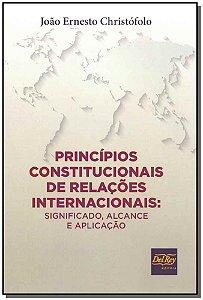 Princípios Constitucionais Relações Internacionais - 01Ed/19
