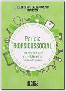 Perícia Biopsicossocial -  Um Enfoque Inter  Multidisciplinar - 01Ed/18