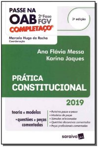 Passe na OAB - 2ª Fase FGV - Completaço Prática Constitucional - 03Ed/19