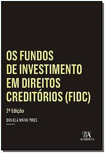 Os Fundos de Investimento em Direitos Creditórios (FIDC) - 02Ed/15