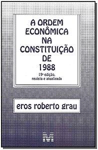 Ordem Econômica na Constituição de 1988 - 19Ed/18