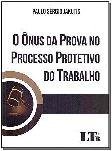 Onus Da Prova No Processo Prot.do Trab.,o -1Ed/17