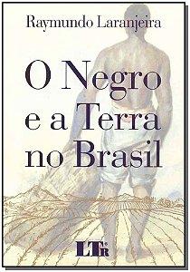 O Negro e a Terra no Brasil - 01Ed/18
