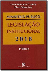 Ministério Público - Legislação Institucional 2018 - 01Ed/18