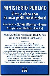 Ministério Público - 25 Anos do Novo Perfil Constitucional - 01 Ed. - 2013