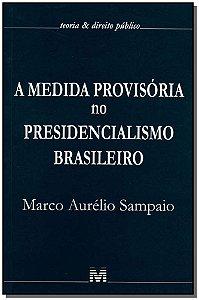 Medida Provisória no Presidencialismo Brasileiro, a - 01 Ed. - 2007