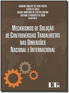 Mecanismos de Solução de Controvérsias Trabalhistas nas Dimensões Nacional e Internacional