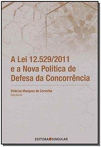 Lei 12.529/2011 e a Nova Política de Defesa da Concorrência