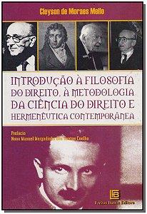 Introdução á Filosofia do Dto. á Metodologia da Ciên. do Dto. e Hermenêut. Contemporâneas - 01Ed/18