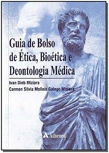 Guia de Bolso de Ética, Bioética e Deontologia Médica