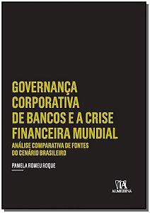 Governança Corporativa de Bancos e a Crise Financeira Mundial - 01Ed/17