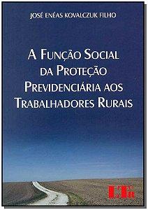 Função Social da Proteção Previdenciária aos Trabalhadores Rurais