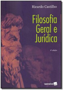 Filosofia Geral e Jurídica - 06Ed/19