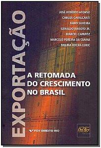 Exportação - A Retomada do Crescimento do Brasil