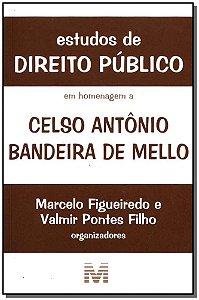 Estudos de Direito Público em Homenagem a Celso Antônio Bandeira de Mello