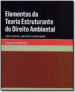 Elementos da Teoria Estruturante Direito Ambiental - 01Ed/18