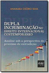 Dupla Incriminação no Direito Internacional Contemporâneo