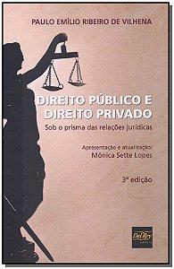 Direito Público e Direito Privado - Sob o Prisma das Relações Jurídicas - 03Ed/18